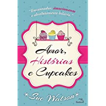 Amor, Histórias e Cupcakes (Portuguese Edition)