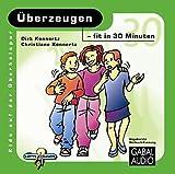 Überzeugen - fit in 30 Minuten (Kids auf der Überholspur) - Dirk Konnertz