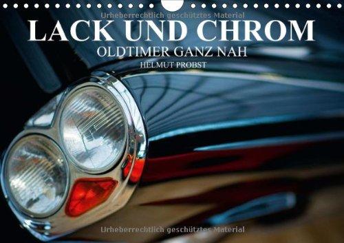 Lack und Chrom - Oldtimer ganz nah/CH-Version (Wandkalender 2014 DIN A4 quer): Fotos von edlen Oldtimern ganz nah (Monatskalender, 14 Seiten) -