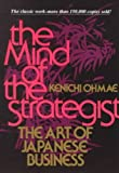[(The Mind of the Strategist: The Art of Japanese Business)] [ By (author) Kenichi Ohmae ] [August, 1991]