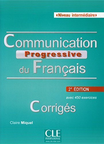 Communication progressive du fran?ais niveau intermdiaire A2/B1 : Corrigs Communication progressive du fran?ais niveau intermdiaire A2/B1 : Corrigs by Claire MIquel (2014) Paperback