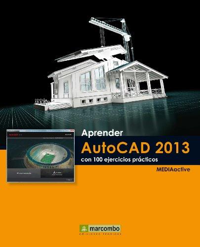 Aprender AutoCAD 2013 (Aprender... con 100 ejercicios prácticos)