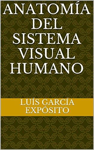 Anatomía del Sistema Visual Humano (Sistema de Oftalmología nº 2 ...