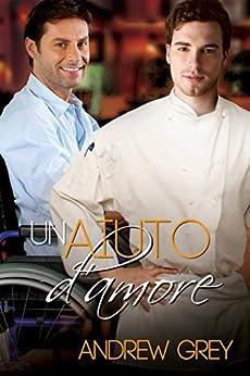 Andrew Grey - Un assaggio d'amore Vol. 3 - Un aiuto d'amore (2013)