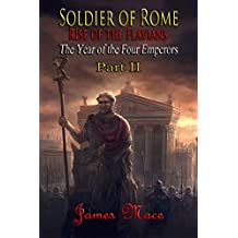 Soldier of Rome: Rise of the Flavians: The Year of the Four Emperors - Part II (English Edition)