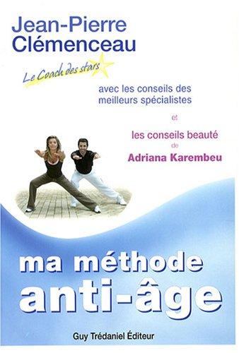 Le programme anti-âge du coach des stars : Ma méthode anti-âge par Jean-Pierre Clémenceau