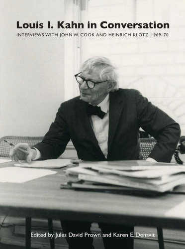 Louis I. Kahn in Conversation: Interviews with John W. Cook and Heinrich Klotz, 1969-70 (Yale Center for British Art)