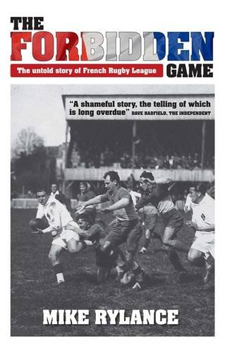 The Forbidden Game: The Untold Story of French Rugby League por Mike Rylance