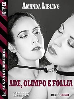 Ade, Olimpo e Follia (Senza sfumature) di [Amanda Libling]