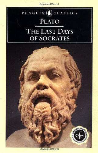 The Last Days of Socrates: Euthyphro,Apology,Phaedo,Crito (Classics)
