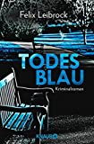 Todesblau: Kriminalroman (Ein Fall für Sascha Woltmann und Mandy Hoppe, Band 1)