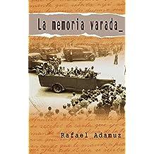LA MEMORIA VARADA