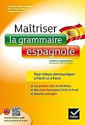 Maîtriser la grammaire espagnole à l'écrit et à l'oral: Pour mieux communiquer à l' écrit et à l' oral - Lycée et université (B1-B2)