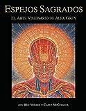 Sacred Mirrors: El arte visionario de Alex Grey