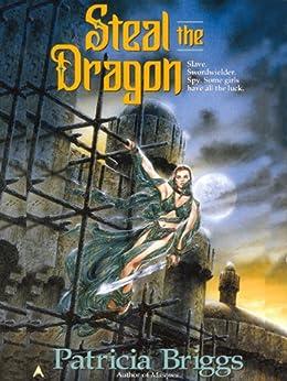Steal the Dragon par [Briggs, Patricia]