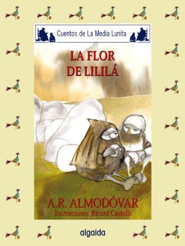 Media lunita nº 58. La flor de lililá (Infantil - Juvenil - Cuentos De La Media Lunita - Edición En Rústica) por Antonio Rodríguez Almodóvar
