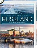 Russland: Seine Städte und Regionen - Barbara Kerneck