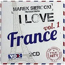 Joe Dassin / Jean Francois Maurice / Pierre Bachelet: Marek Sierocki Przedstawia: I Love France [2CD]
