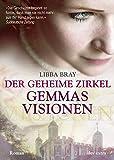 Der geheime Zirkel I Gemmas Visionen: Roman