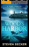 Wood's Harbor: Action & Sea Adventure in the Florida Keys (Mac Travis Adventures Book 5)