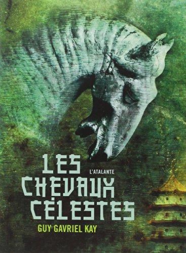 Les chevaux célestes par Guy Gavriel Kay
