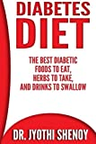 Diabetes Diet: The Best Diabetic Foods To Eat, Herbs To Take, And Drinks To Swallow: Volume 1
