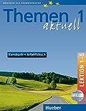 Themen aktuell 1: Deutsch als Fremdsprache / Kursbuch und Arbeitsbuch mit integrierter Audio-CD und CD-ROM - Lektion 1-5