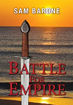 Battle For Empire (The Eskkar Saga Book 5) by [Barone, Sam]