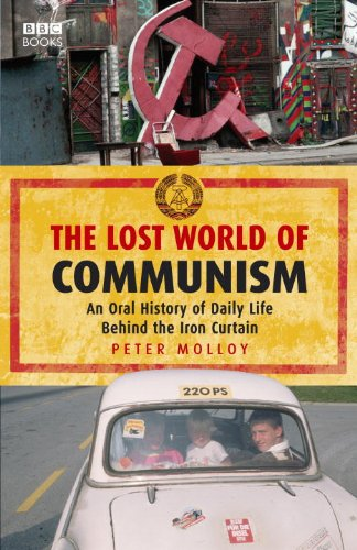 The Lost World of Communism: An Oral History of Daily Life Behind the Iron Curtain
