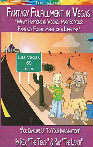Fantasy Fulfillment in Vegas: you can live up to your