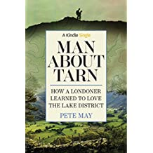 Man About Tarn: How A Londoner Learned To Love The Lake District (Kindle Single)