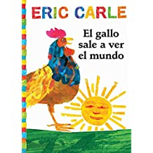El Gallo Sale a Ver El Mundo (Rooster's Off to See the World) (The World of Eric Carle)