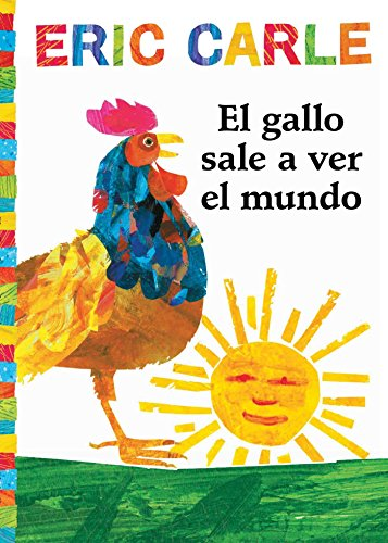 El Gallo Sale A Ver el Mundo = Rooster's Off to See the World (The World of Eric Carle)