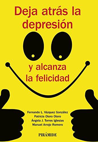 Deja atrás la depresión y alcanza la felicidad (Manuales Prácticos)