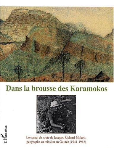 Dans la brousse des Karamokos : Le carnet de route de Jacques Richard-Molard, géographe en mission en Guinée (1941-1942) par Jacques Richard-Molard