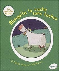 Blanquita, la vache sans tâches