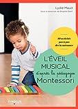 L'éveil musical d'après la pédagogie Montessori/Sous la Direction de Brigitte Ekert: 1 livre de 80 activités, 7 jeux de cartes, 1 CD audio de 60'...