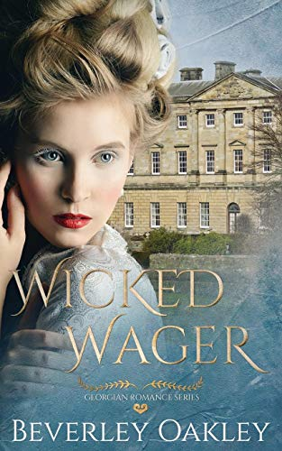 Wicked Wager (A Georgian Romance, Band 1)