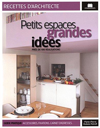 Petits espaces et grandes idées : Près de 100 réalisations