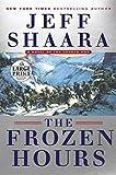 The Frozen Hours: A Novel of the Korean War (Random House Large Print)
