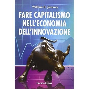 Fare Capitalismo Nell'economia Dell'innovazione