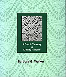 A Fourth Treasury of Knitting Patterns by Barbara G. Walker (2000-09-06)