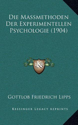 Die Massmethoden Der Experimentellen Psychologie (1904)