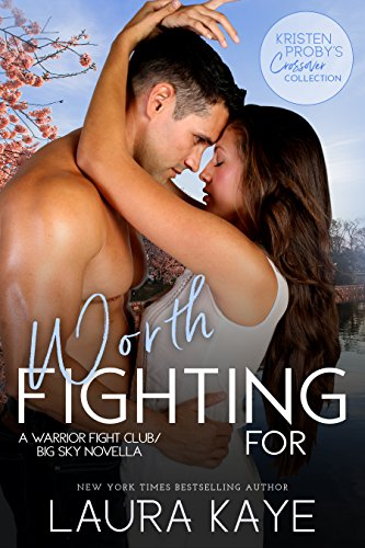 Worth Fighting For: A Warrior Fight Club/Big Sky Novella (Kristen Proby Crossover Collection Book 4) (English Edition)