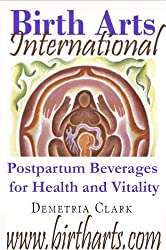 Birth Arts International Postpartum Beverages for Health and Vitality (Birth Arts International Guides Book 1) (English Edition)