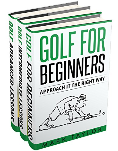 Golf: 3 Manuscripts - Golf For Beginners, Golf Intermediate Lessons, Golf Advanced Lessons (golf lessons Book 5) (English Edition)
