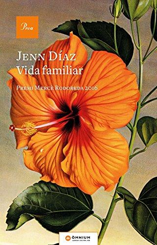 Vida familiar: Premi Mercè Rodoreda 2016 (Catalan Edition) por Jenn Díaz