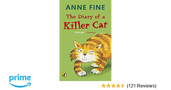 26fcae822b The Diary of a Killer Cat (The Killer Cat)  Amazon.co.uk  Anne Fine   9780140369311  Books
