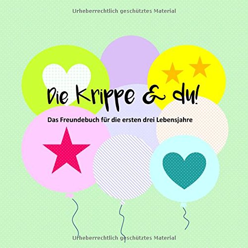 Die Krippe & du!: Das Freundebuch für die ersten drei Lebensjahre