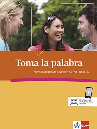 Toma la palabra: Konversationskurs Spanisch A2 mit Audio-CD